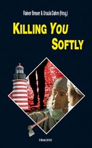 Killing you softly