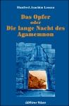 Das Opfer oder Die lange Nacht des Agamemnon