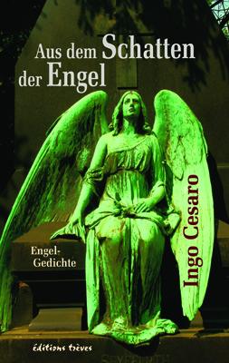 Ingo Cesaro Aus dem Schatten der Engel