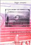 Ingo Cesaro Amortisation Gesammelte Werke Band 1