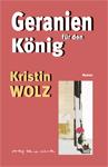 Kristin Wolz Geranien für den König 150